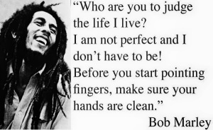 Bob-Marley-Quotes-and-Sayings-judge-life